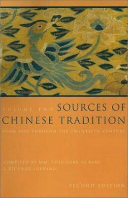 Sources of Chinese Tradition: v. 2: From 1600 Through the Twentieth...