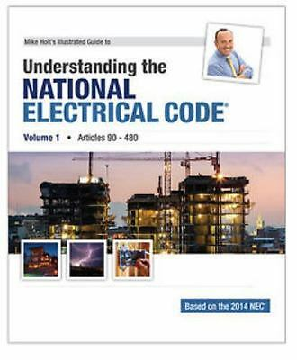 Mike Holt's Illustrated Guide to Understanding the National Electrical Code, Vo