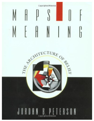 Maps of Meanings : The Architecture of Belief by Jordan B. Peterson [P.D.F]