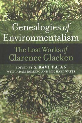 Genealogies of Environmentalism The Lost Works of Clarence Glacken 9780813939087