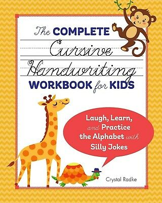 Complete Cursive Handwriting Workbook for Kids: Laugh Learn and Practice the Alp