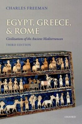 Egypt Greece and Rome: Civilizations of the Ancient Mediterranean (...