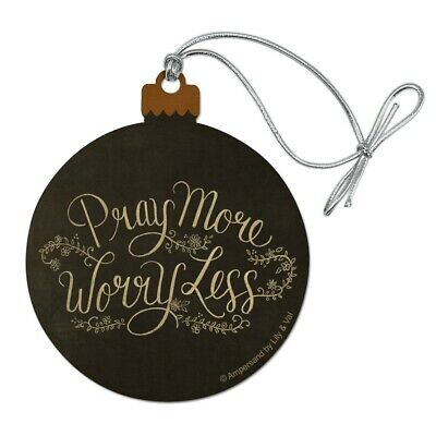 Pray More Worry Less Wood Christmas Tree Holiday Ornament
