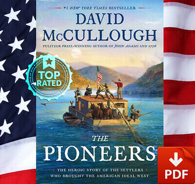 The Pioneers The Heroic Story of the Settlers Who Brought the American ✅ [P.D.F]