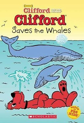 Clifford Big Red, Chapter Book: Clifford Saves the Whales Bk. 4 by Norman...