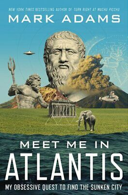 Meet Me In Atlantis My Obsessive Quest To Find The Sunken City 9781922182746