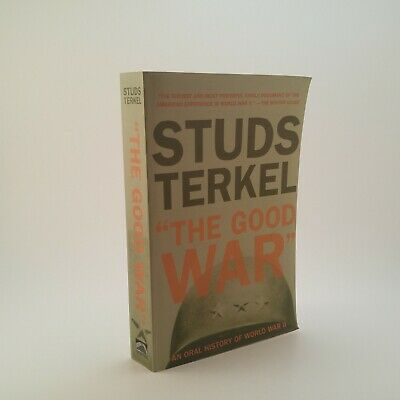The Good War : An Oral History of World War II by Studs Terkel (1997, Paperback)