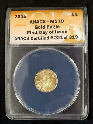 2015-US 1/10th oz Gold $5 Eagle ANACS MS70 First Day of Issue #221 of 319 L5663