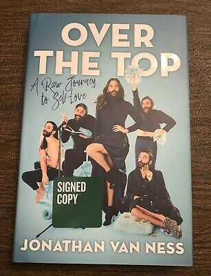 Jonathan Van Ness Over The Top A Raw Journey Signed First Edition Hardcover Book