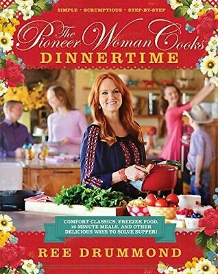 The Pioneer Woman Cooks - Dinnertime by Ree Drummond (PÐF) Ebøøks Easy to ReadTh