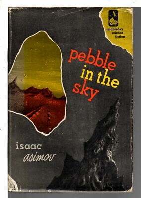 Isaac Asimov PEBBLE IN THE SKY Science Fiction and Fantasy 1950 First Edition