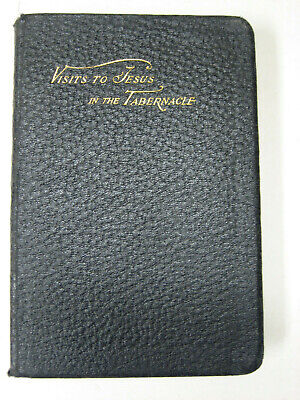 Visits to Jesus in the Tabernacle Father F.X. Lasance 1898 Catholic Prayer Book