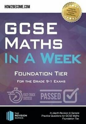 GCSE Maths in a Week: Foundation Tier For the grade 9-1 Exams 9781912370238