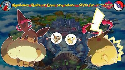 Gigantamax Pikachu or Eevee (any nature 6 IV's) for Sword & Shield