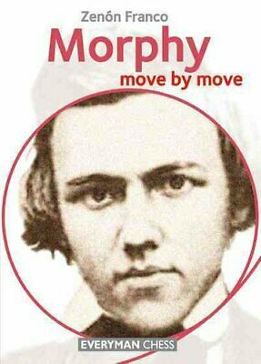 Morphy Move by Move by Zenon Franco 9781781943618 | Brand New | Free UK Shipping