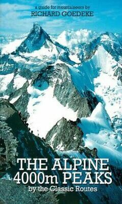 The Alpine 4000m Peaks by the Classic Routes A Guide for Mounta... 9781898573562