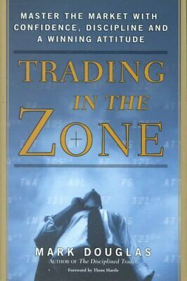 Trading in the Zone by Mark Douglas 9780735201446 | Brand New | Free UK Shipping
