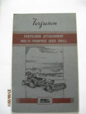 Ferguson Multi-Purpose Seed  Drill Instruction  Book  ......  & Fert. Attachment