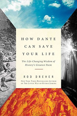 Dreher Rod-How Dante Can Save Your Life BOOK NEW