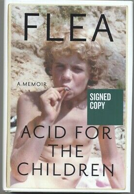 """FLEA SIGNED BOOK """"Acid for the Children""""  NEW 1st Edition AUTOGRAPHED- FREE SHIP"""