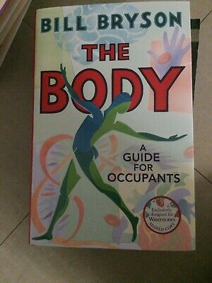 THE BODY: A GUIDE FOR OCCUPANTS BILL BRYSON SIGNED HARDBACK 1st/1st