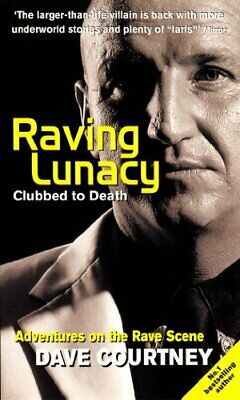 Raving Lunacy: Clubbed To Death, Paperback,  by Dave Courtney