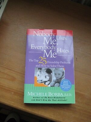 Nobody Likes Me, Everybody Hates Me: The Top 25 Friendship Problems. Book