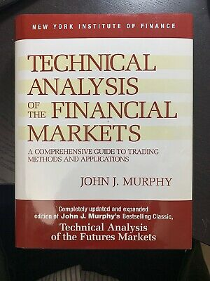 Technical Analysis of the Financial Markets : A Comprehensive Guide to...