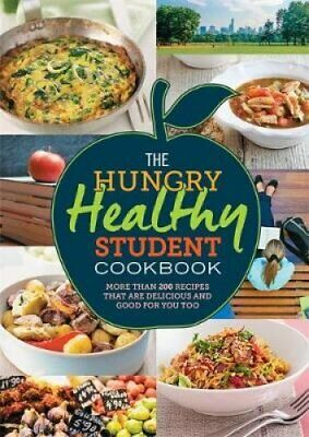The Hungry Healthy Student Cookbook More than 200 recipes that ... 9781846015137