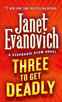 Evanovich, Janet-Three To Get Deadly BOOK NEW