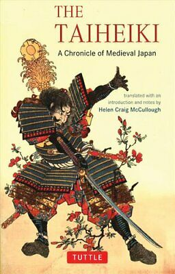 The Taiheiki A Chronicle of Medieval Japan - translated with an... 9780804835381