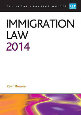 Immigration Law 2014: LPC Guide (CLP Legal Practice Guides), Browne, Kevin, Used