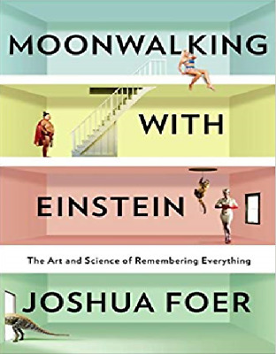 Moonwalking with Einstein:The Art and Science of Remembering Everything by...