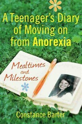 Mealtimes and Milestones A teenager's diary of moving on from a... 9781849013239