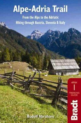 Alpe-Adria Trail From the Alps to the Adriatic: Hiking through ... 9781784770280