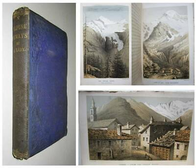 1861 1st ALPINE BYWAYS Swiss Alps Climbing Switzerland Mountains Mountaineering