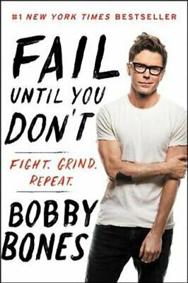 Fail Until You Don't by Bobby Bones 9780062795823 | Brand New | Free UK Shipping