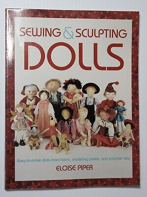 Sewing and Sculpting Dolls Book Eloise Piper Cloth Dollmaking Polymer Clay 1997