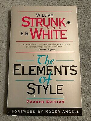 The Elements of Style by E. B. White and William, Jr. Strunk (1999, Paperback)