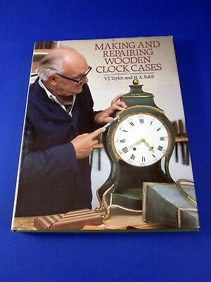 Making and Repairing Wooden Clock Cases By H. A. Babb - Hardcover