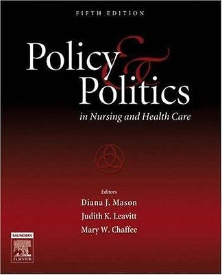 Policy and Politics in Nursing and Health Care (Policy and Politics in Nursing