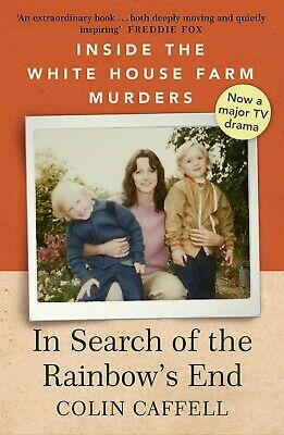 In Search of the Rainbow's End: Inside the White House Farm Murders Paperback