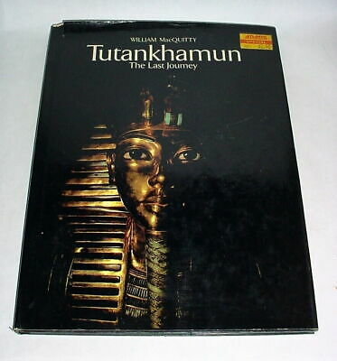 Tutankhamun The Last Journey by William MacQuitty Hardcover w/ Dustjacket
