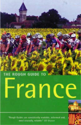France (Rough Guide Travel Guides), Kate Baillie, Tim Salmom, B. Rian Catlos, Am