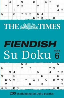 The Times Fiendish Su Doku Book 6 200 Challenging Puzzles from ... 9780007465187