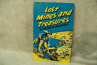 Lost Mines and Treasures of the Pacific Northwest:  Ruby El Hult Trade Paper