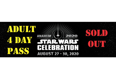 Star Wars Celebration 2020 Anaheim Adult 4 Day Pass - Sold Out!