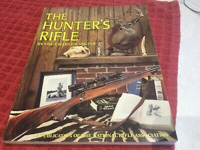 The Hunter's Rifle by Col. Charles Askins .