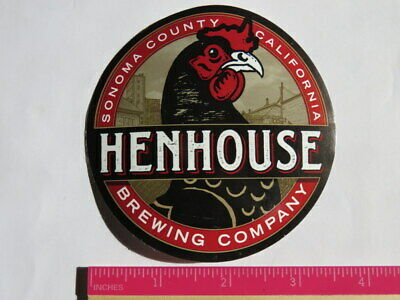 Beer STICKER ~ HENHOUSE Brewing Co ~ Sonoma County, CALIFORNIA ~ Cock, Rooster