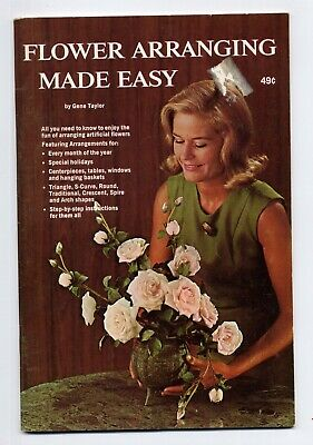 Old 1966 Flower Arranging Made Easy by Gene Taylor Faneuil Publishing